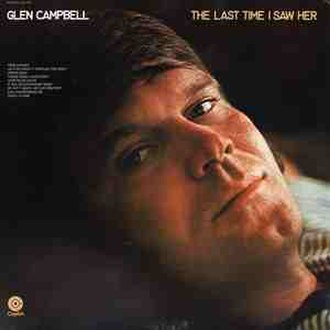 The Last Time I Saw Her - Image: Glen Campbell The Last Time I Saw Her album cover