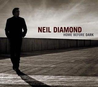 <i>Home Before Dark</i> 2008 studio album by Neil Diamond