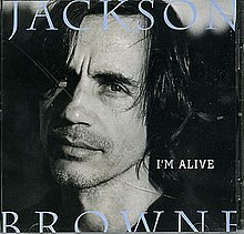 I'm Alive (Jackson Browne song) - Wikipedia