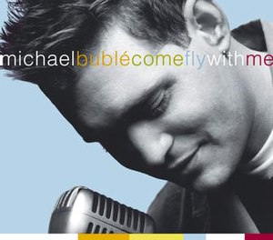 Come Fly with Me (Michael Bublé album) - Image: MB Come Fly With Me
