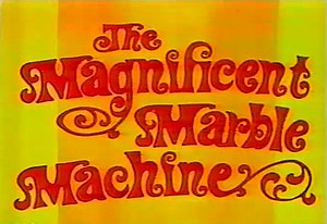 The Magnificent Marble Machine - Image: Magmarblemachine