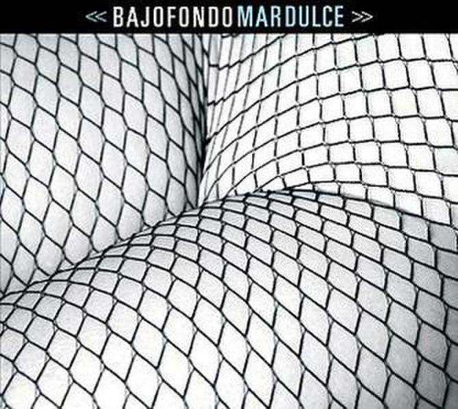 Bajofondo - Mar Dulco