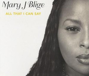 All That I Can Say - Image: Mary J. Blige All That I Can Say