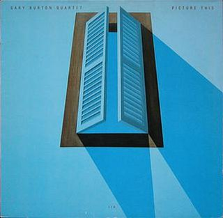 <i>Picture This</i> (Gary Burton album) 1982 studio album by Gary Burton Quartet