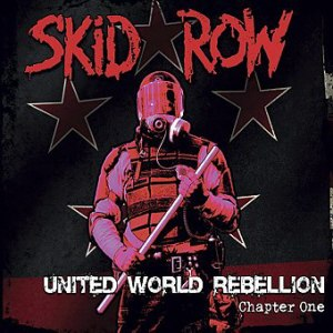 United World Rebellion - Image: Skid Row United World Rebellion Chapter One Cover