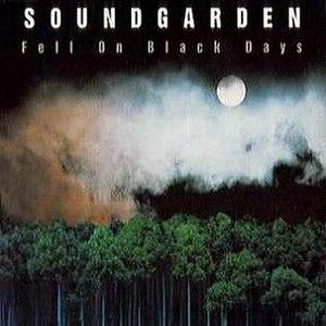 Fell on Black Days - Image: Soundgarden Fell On Black Days