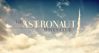 <i>The Astronaut Wives Club</i> television series