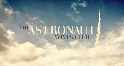 Picture of a TV show: The Astronaut Wives Club