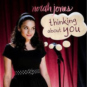 Thinking About You (Norah Jones song) - Image: Thinking About You (Norah Jones song)