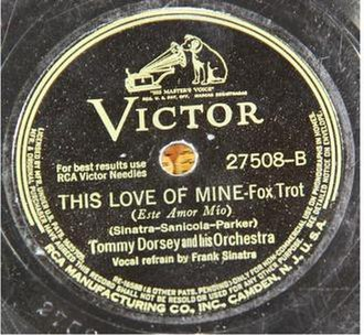 This Love of Mine - 1941 RCA Victor 78 release by Tommy Dorsey and his Orchestra with vocal refrain by Frank Sinatra.