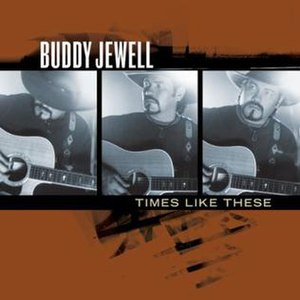 Times Like These (Buddy Jewell album) - Image: Times Like These (Buddy Jewell album) coverart