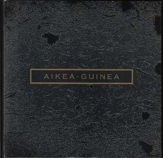 Aikea-Guinea - Image: Aikea guinea
