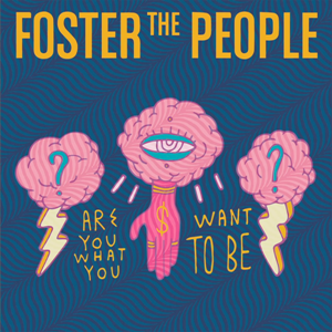 Are You What You Want to Be? - Image: Are You What You Want to Be Foster the People