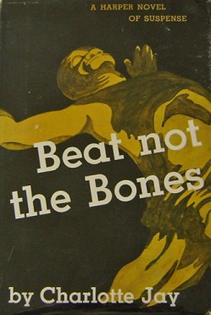 Beat Not the Bones - First edition (publ. Harper & Brothers)