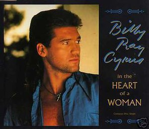 In the Heart of a Woman - Image: Billy Ray Cyrus In The Heart of a Woman