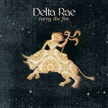 Carry the Fire (Delta Rae).jpg