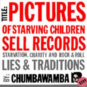 Pictures of Starving Children Sell Records - Image: Chumbastarving