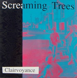 Clairvoyance (album) - Image: Clairvoyance (Screaming Trees album cover art)