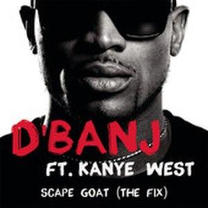 Scapegoat (D'banj song) - Image: D'banj Scapegoat (The Fix) cover