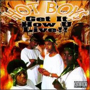 Get It How U Live! - Image: Hot Boys Get It How U Live!