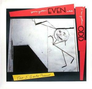 You're Gettin' Even While I'm Gettin' Odd - Image: J. Geils Band You're Gettin' Even While I'm Gettin' Odd