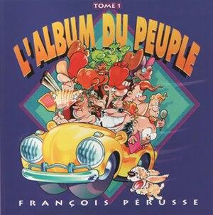 L'Album du peuple – Tome 1 - Image: L'Album du peuple – Tome 1 (François Pérusse abum cover art)