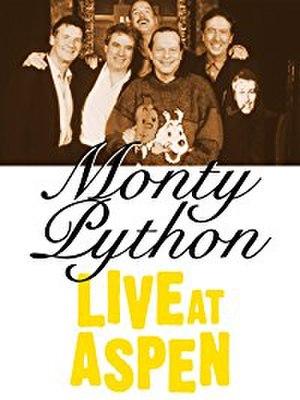 Monty Python Live at Aspen - Image: Monty Python Live at Aspen