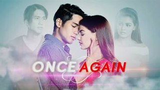 <i>Once Again</i> (Philippine TV series) 2016 Philippine television series