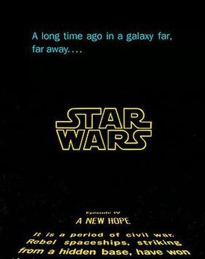 "Star Wars opening crawl - The three shots which constitute the opening sequence: the phrase ""A long time ago in a galaxy far, far away...."", the Star Wars logo and the opening text, from the beginning of Star Wars: Episode IV – A New Hope."