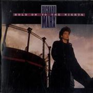 Hold On to the Nights - Image: Richard Marx Hold on to the Nights