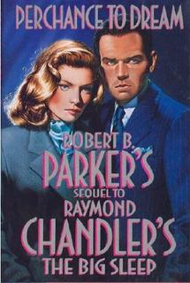 <i>Perchance to Dream</i> (novel) novel by Robert B. Parker