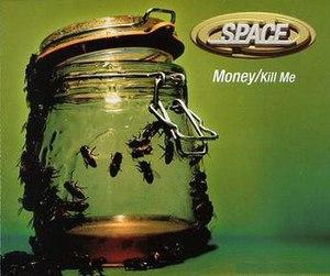 Money / Kill Me - Image: Space Moneykillme