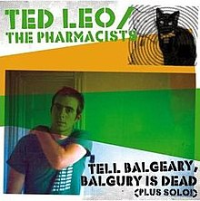 Ted Leo and the Pharmacists - Tell Balgeary, Balgury Is Dead cover.jpg