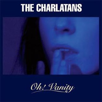 Oh! Vanity - Image: The Charlatans Oh Vanity reissue Single Cover