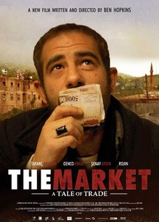 <i>The Market: A Tale of Trade</i> 2008 film by Ben Hopkins