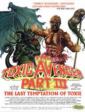 The Toxic Avenger Part III: The Last Temptation of Toxie - Image: The Toxic Avenger Part III The Last Temptation of Toxie (movie poster)