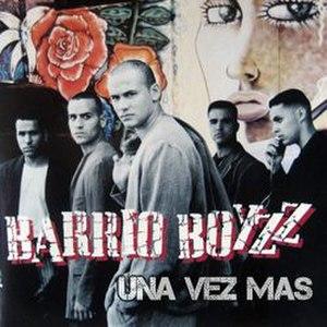Una Vez Mas (Barrio Boyzz song) - Image: Unavezmas single