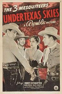 <i>Under Texas Skies</i> (1940 film) 1940 film by George Sherman
