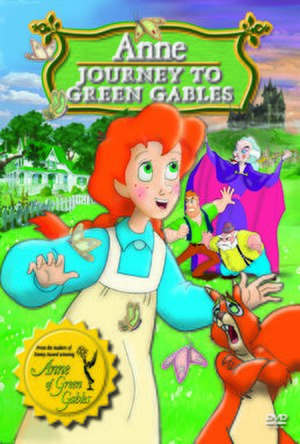 Anne of Green Gables: The Animated Series - Anne: Journey to Green Gables DVD Cover