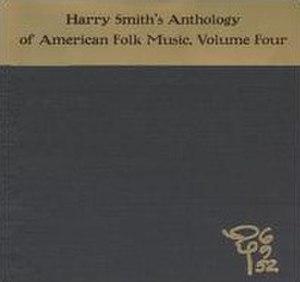 Harry Smith's Anthology of American Folk Music, Vol. 4