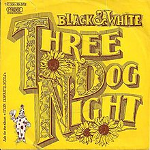 Black and White - Three Dog Night.jpg