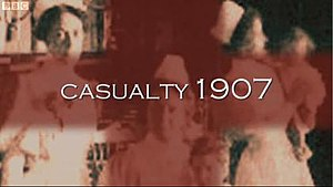 Casualty 1900s - Casualty 1907 title sequence