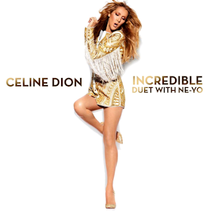 Incredible (Celine Dion and Ne-Yo song) - Image: Celine Dion Incredible