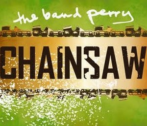 Chainsaw (The Band Perry song) - Image: Chainsaw Band Perry