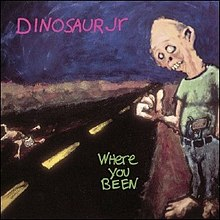 Dinosaur Jr. Where You Been.jpg