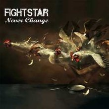 Never Change (Fightstar song) - Wikipedia