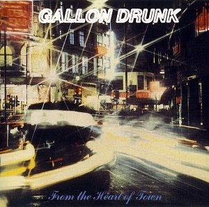 From the Heart of Town - Image: Gallon Drunk From the Heart of Town