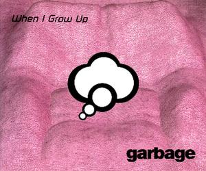 When I Grow Up (Garbage song) - Image: Garbagewhenigrowupuk CD2