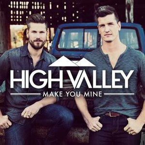 Make You Mine (High Valley song) - Image: High Valley Make You Mine (Official single cover)