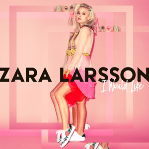 I Would Like - Image: I Would Like (Official Single Cover) by Zara Larsson